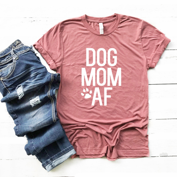 bbdde81d Tierra Bella Tees Tops | Dog Mom Af Dog Mama Luxury Tee Shirt | Poshmark